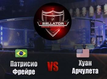 Смешанные единоборства Bellator Патрисио Фрейре против Хуана Арчулеты Трансляция из США в 01:25 на канале